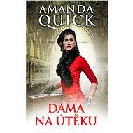 Dáma na útěku - Amanda Quick, 336 stran