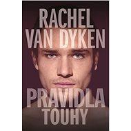 Pravidla touhy - Rachel Van Dyken, 344 stran