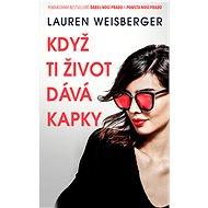 Když ti život dává kapky - Lauren Weisberger, 368 stran