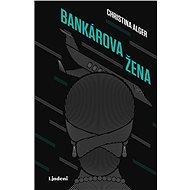 Bankárova žena (SK) - Cristina Alger, 352 stran