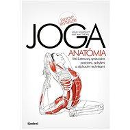 JOGA - anatómia (SK) - Leslie Kaminoff, 280 stran