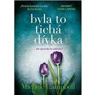 Byla to tichá dívka - Michele Campbell, 400 stran