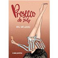 Prosecco do žíly - Nika Mišjaková, 80 stran