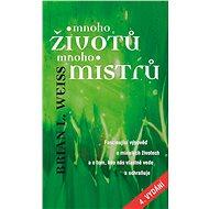 Mnoho životů, mnoho Mistrů - Brian L. Weiss, 160 stran