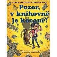 Pozor, v knihovně je kocour - Klára Smolíková, 96 stran