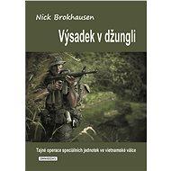 Výsadek v džungli - Nick Brokhausen, 336 stran