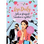 Jak se ztrapnit (snadno a rychle) - Lisa Daily, 304 stran