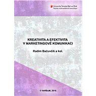 Kreativita a efektivita v marketingové komunikaci - Elektronická kniha