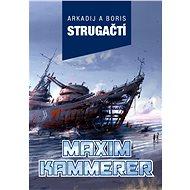 Maxim Kammerer - Arkadij a Boris Strugačtí, 632 stran