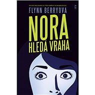 Nora hledá vraha - Flynn Berryová, 288 stran