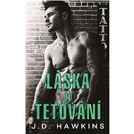 Láska a tetování - J. D. Hawkins, 256 stran
