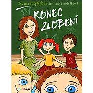 Konec zlobení - Zuzana Pospíšilová, 72 stran