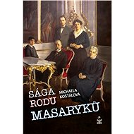 Sága rodu Masaryků - Michaela Košťálová, 161 stran