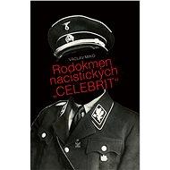 "Rodokmen nacistických ""celebrit"" - Václav Miko"
