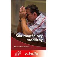 Síla manželovy modlitby - Elektronická kniha