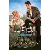 Vynález lorda Randolpha - Stephanie Laurensová, 368 stran
