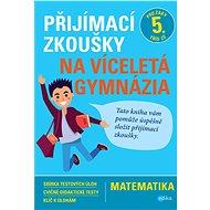 Přijímací zkoušky na víceletá gymnázia – matematika - Elektronická kniha