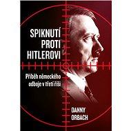 Spiknutí proti Hitlerovi - Danny Orbach, 408 stran