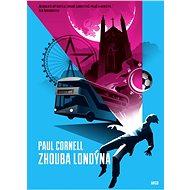 Zhouba Londýna - Paul Cornell, 352 stran