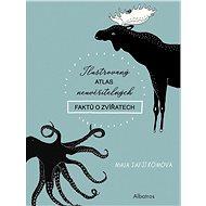 Ilustrovaný atlas neuvěřitelných faktů o zvířatech - Elektronická kniha