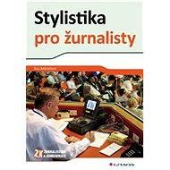 Stylistika pro žurnalisty - Elektronická kniha