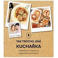 Tak trochu jiná kuchařka - Elektronická kniha , 136 stran, česky