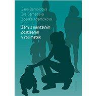 Ženy s mentálním postižením v roli matek - Elektronická kniha
