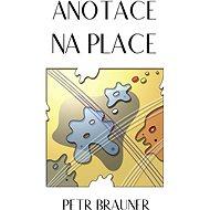 Anotace na place - Elektronická kniha