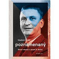 Poznamenaný - Deset měsíců s Janem A. Baťou - Vladimír Krejčí, 288 stran
