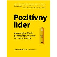Pozitívny líder - Jan Mühlfeit, 376 stran
