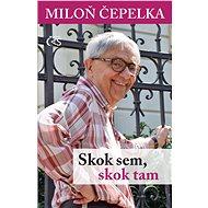 Skok sem, skok tam - Miloň Čepelka, 160 stran