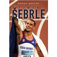 Roman Šebrle, biografie - Roman Smutný, 216 stran