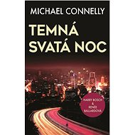 Temná svatá noc - Michael Connelly, 352 stran