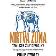Mrtvá zóna - Philip Lymbery, 595 stran