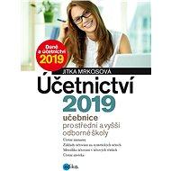 Účetnictví 2019, učebnice pro SŠ a VOŠ - Jitka Mrkosová, 312 stran