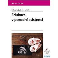 Edukace v porodní asistenci - Elektronická kniha