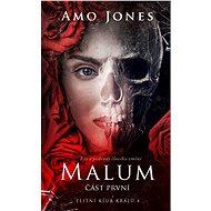 Malum - část první - Amo Jones, 280 stran