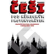 Češi pod německým protektorátem - Detlef Brandes, 768 stran