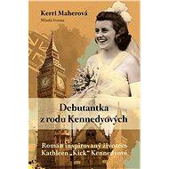 Debutantka z rodu Kennedyů - Kerri Maherová, 352 stran