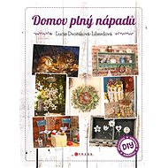 Domov plný nápadů - Lucie Dvořáková, 120 stran