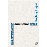 Malá filosofie člověka a Slovník filosofických pojmů - Elektronická kniha