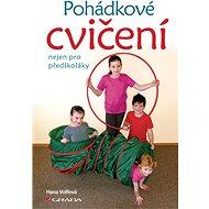 Pohádkové cvičení nejen pro předškoláky - Hana Volfová, 128 stran