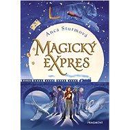 Magický expres - Anca Sturmová, 352 stran