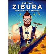Prázdniny v Evropě - Ladislav Zibura, 360 stran