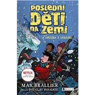 Poslední děti na Zemi a hrozba z vesmíru - Max Brallier, 272 stran
