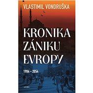 Kronika zániku Evropy - Vlastimil Vondruška, 784 stran