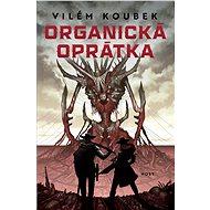 Organická oprátka - Vilém Koubek, 317 stran