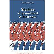 Musíme si promluvit o Putinovi - Elektronická kniha