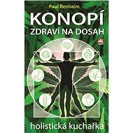 Konopí - Zdraví na dosah - holistická kuchařka - Elektronická kniha