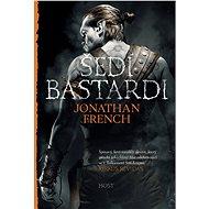 Šedí bastardi - Jonathan French, 461 stran